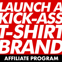 Launch a Kick-Ass T-Shirt Brand Affiliate program!