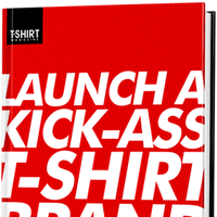 What People Are Saying About Launch A Kick-Ass T-Shirt Brand!